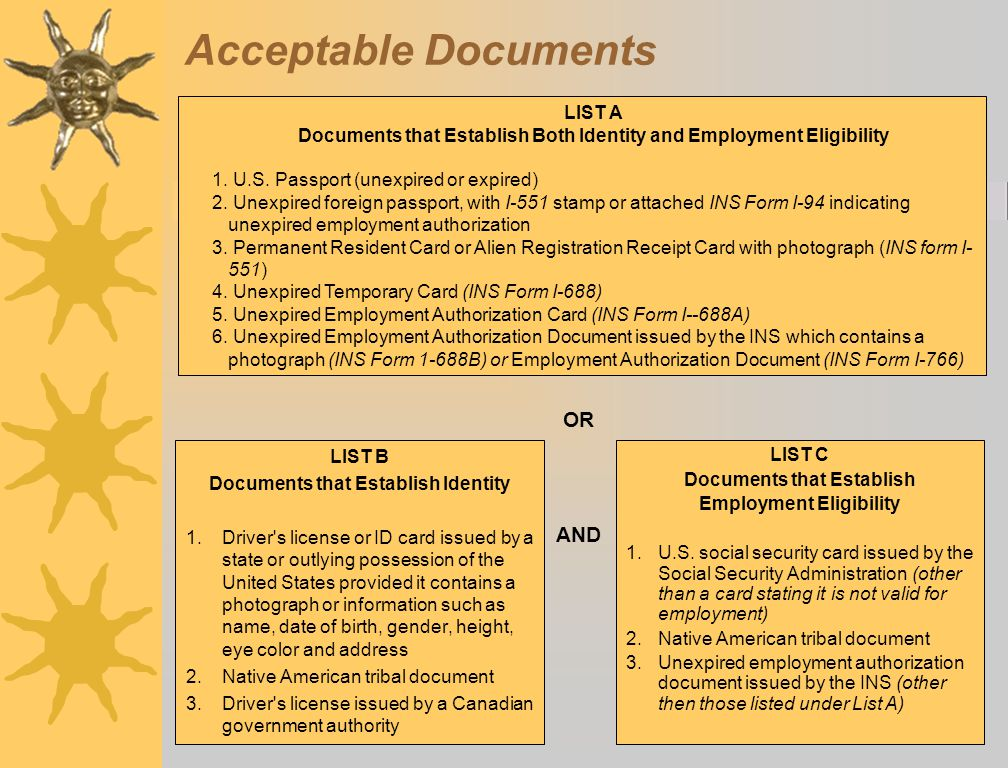 Acceptable Documents LIST B Documents that Establish Identity 1.Driver's license or ID card issued by a state or outlying possession of the United Sta