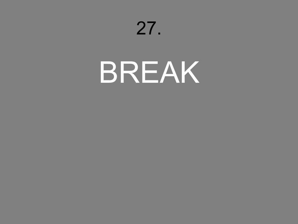 27. BREAK