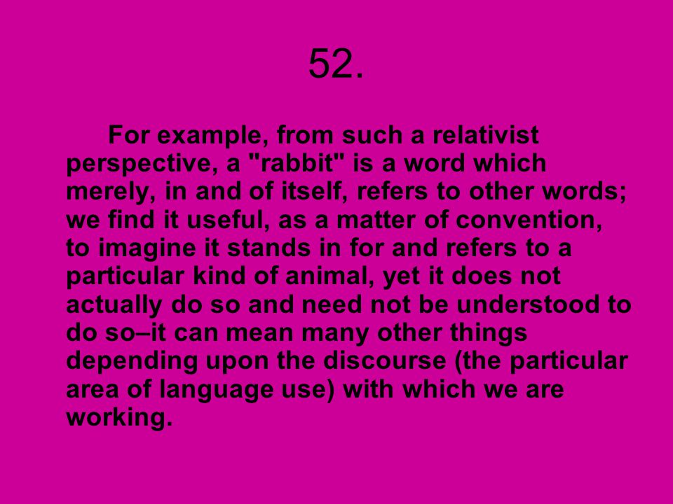 52. For example, from such a relativist perspective, a