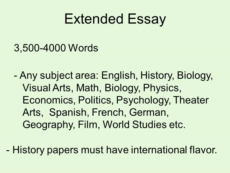 Extended Essay 3,500-4000 Words - History papers must have international flavor.