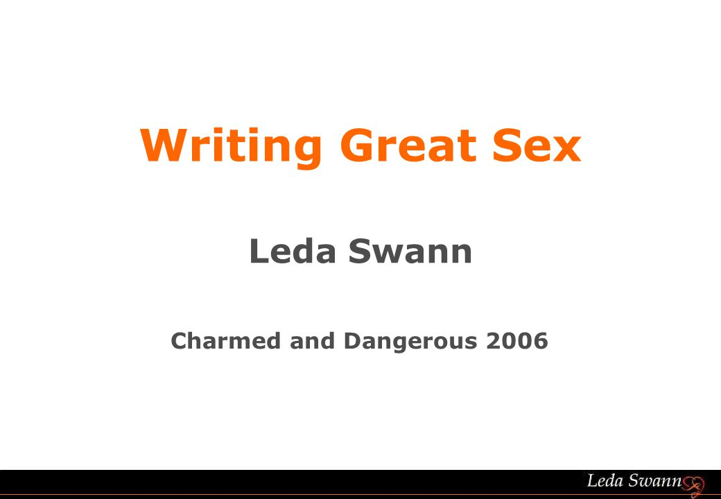 Leda Swann Writing Great Sex Charmed and Dangerous 2006
