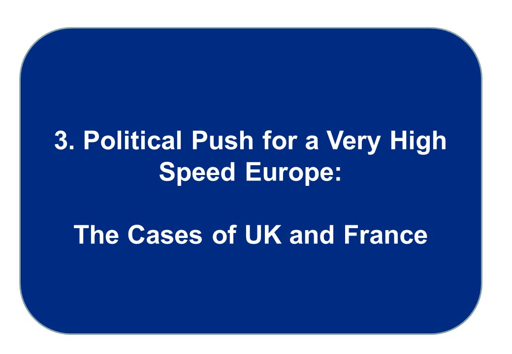 3. Political Push for a Very High Speed Europe: The Cases of UK and France