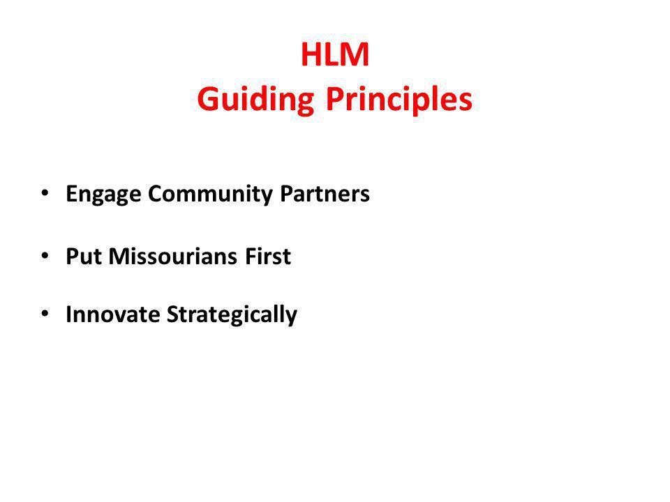 HLM Guiding Principles Engage Community Partners Put Missourians First Innovate Strategically