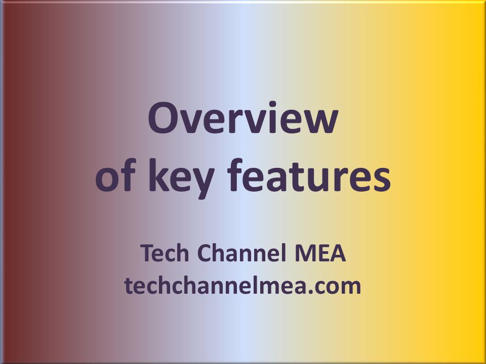 Overview of key features Tech Channel MEA techchannelmea.com