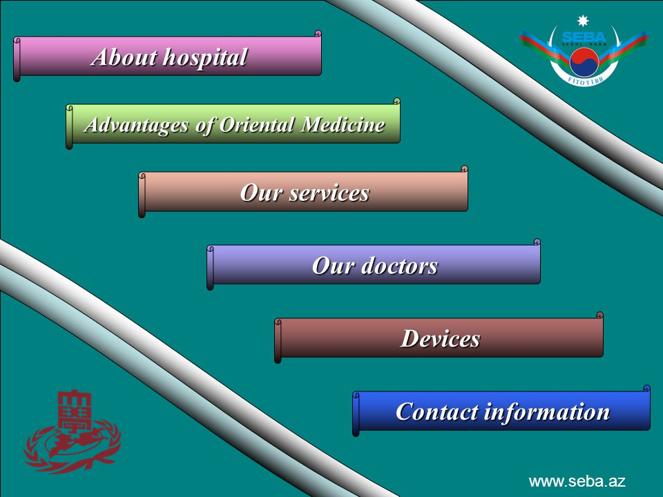 About hospital Advantages of Oriental Medicine Our services Our doctors Devices www.seba.az Contact information