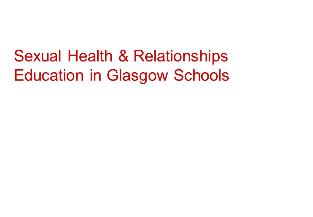 Sexual Health & Relationships Education in Glasgow Schools