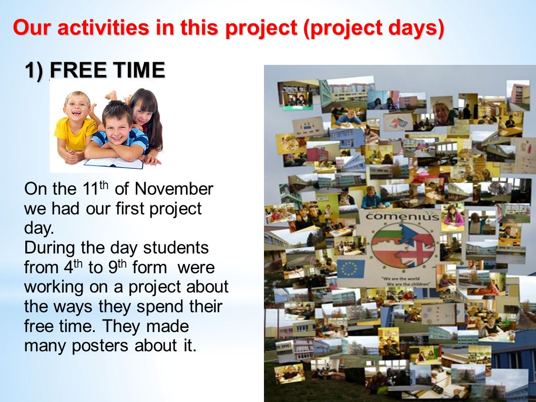 Our activities in this project (project days) 1) FREE TIME On the 11 th of November we had our first project day.
