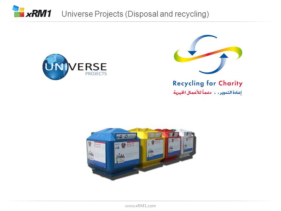 www.xRM1.com Universe Projects (Disposal and recycling)