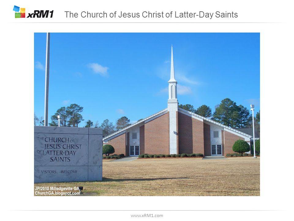 www.xRM1.com The Church of Jesus Christ of Latter-Day Saints