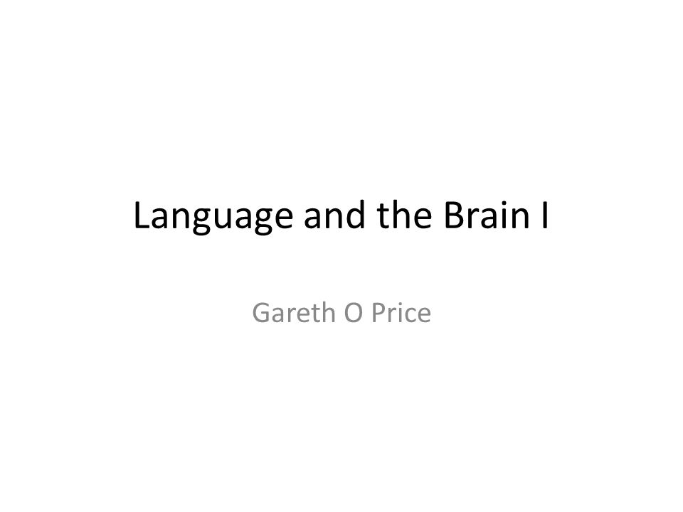 Language and the Brain I Gareth O Price