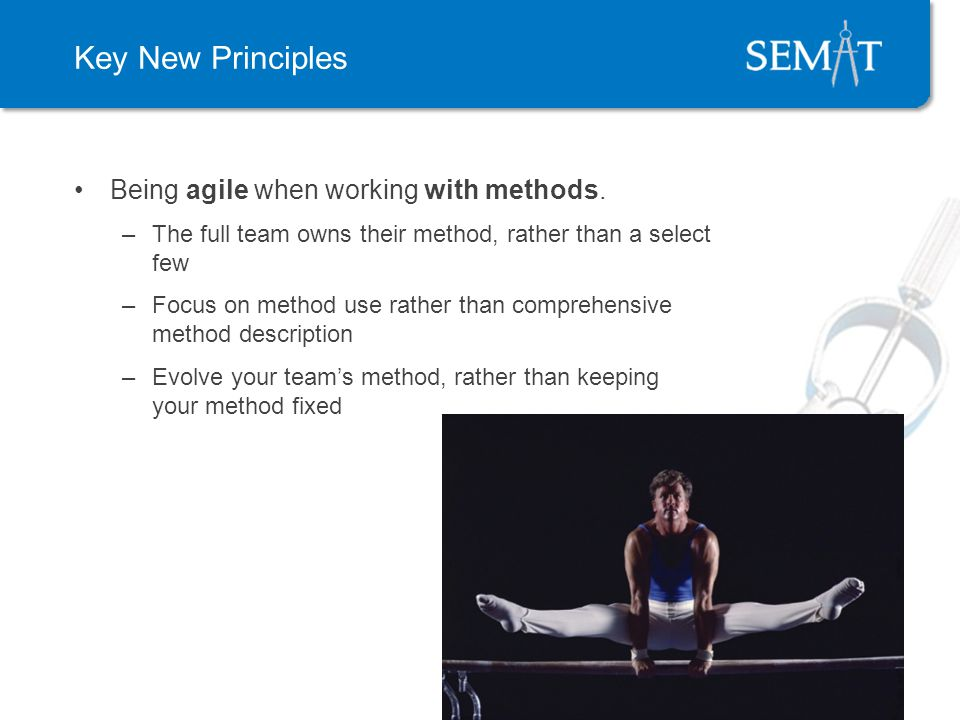 Key New Principles Being agile when working with methods.
