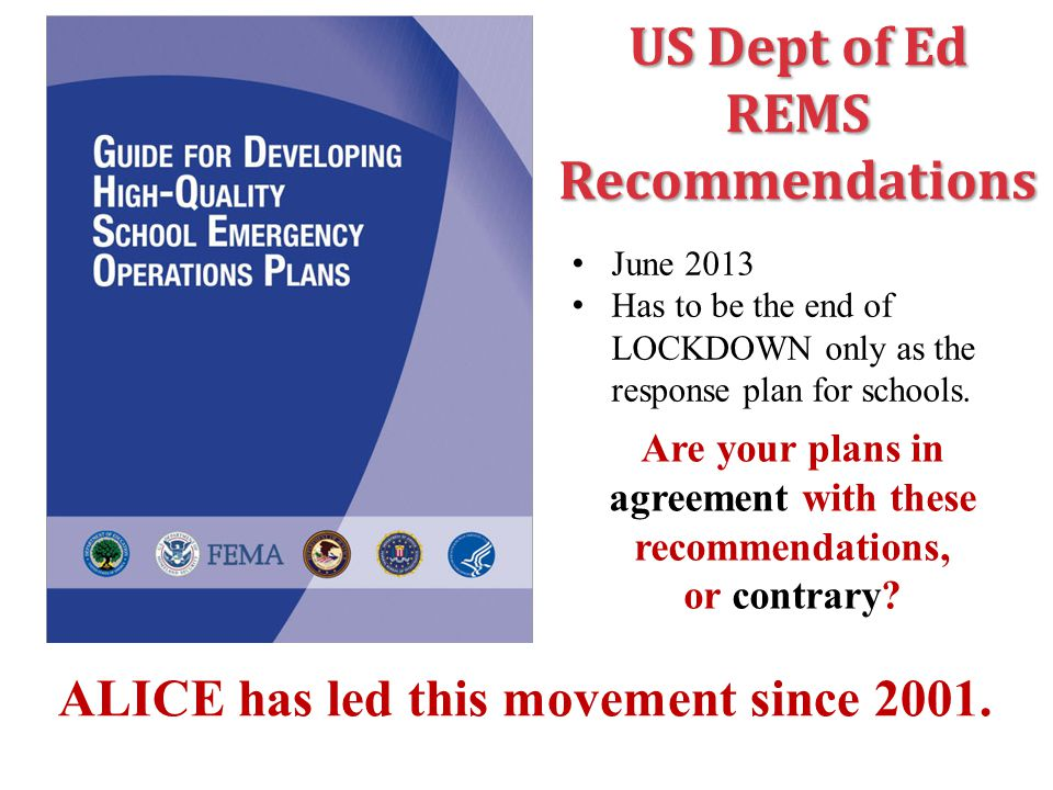 US Dept of Ed REMSRecommendations June 2013 Has to be the end of LOCKDOWN only as the response plan for schools.