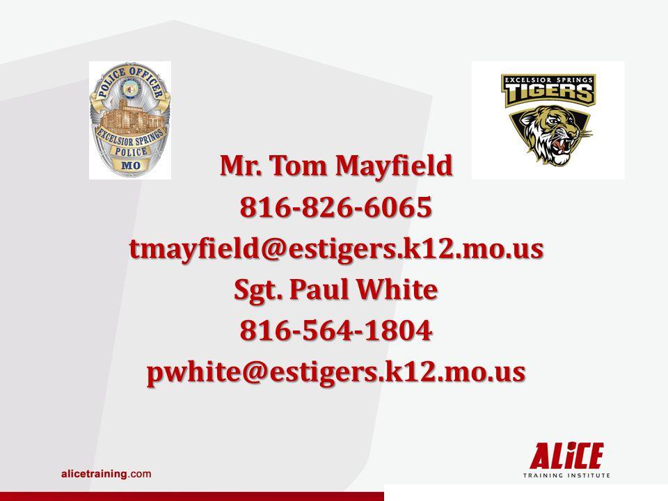 Mr. Tom Mayfield 816-826-6065tmayfield@estigers.k12.mo.us Sgt.