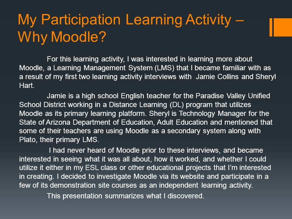 My Participation Learning Activity – Why Moodle? For this learning activity, I was interested in learning more about Moodle, a Learning Management Sys