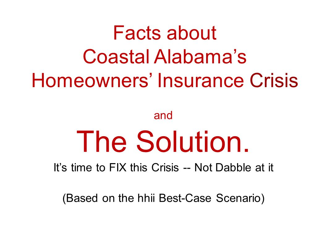 Facts about Coastal Alabamas Homeowners Insurance Crisis and The Solution.