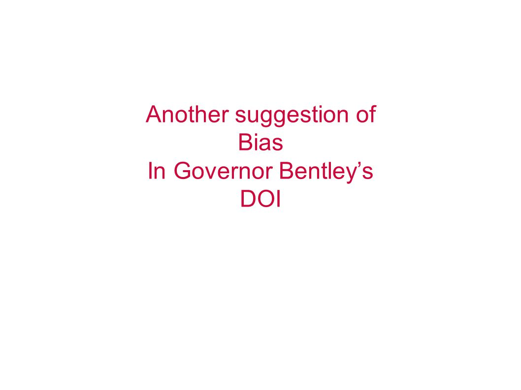 Another suggestion of Bias In Governor Bentleys DOI