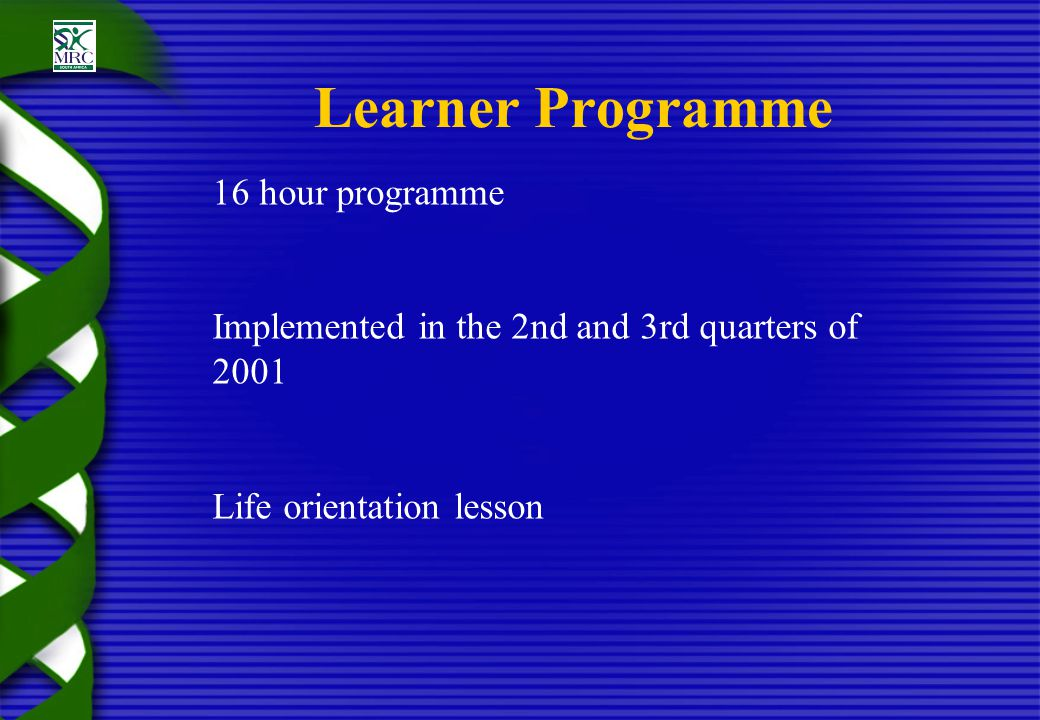 Learner Allocation and Sampling Total Number of Schools 22 Random Sampling Allocation Control (No Teacher Implementation) Intervention (Teacher Implementation) Schools n = 11 T1 Schools n = 11 Learners n = 513 Baseline Learners n = 628 Schools n = 11 T2 Schools n = 11 Learners n = 397 6 months after T1 Learners n = 447 Intervention Implemented Schools n = 11 T3 Schools n = 11 Learners n = 415 4 months after T2 Learners n = 353