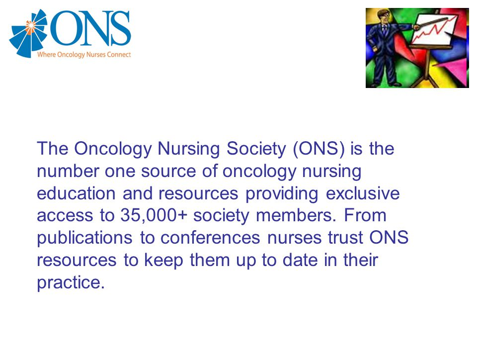 Mission Statement Our mission is to promote excellence in oncology nursing and quality cancer care.