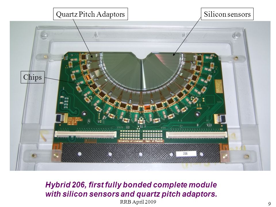 Hybrid 206, first fully bonded complete module with silicon sensors and quartz pitch adaptors.
