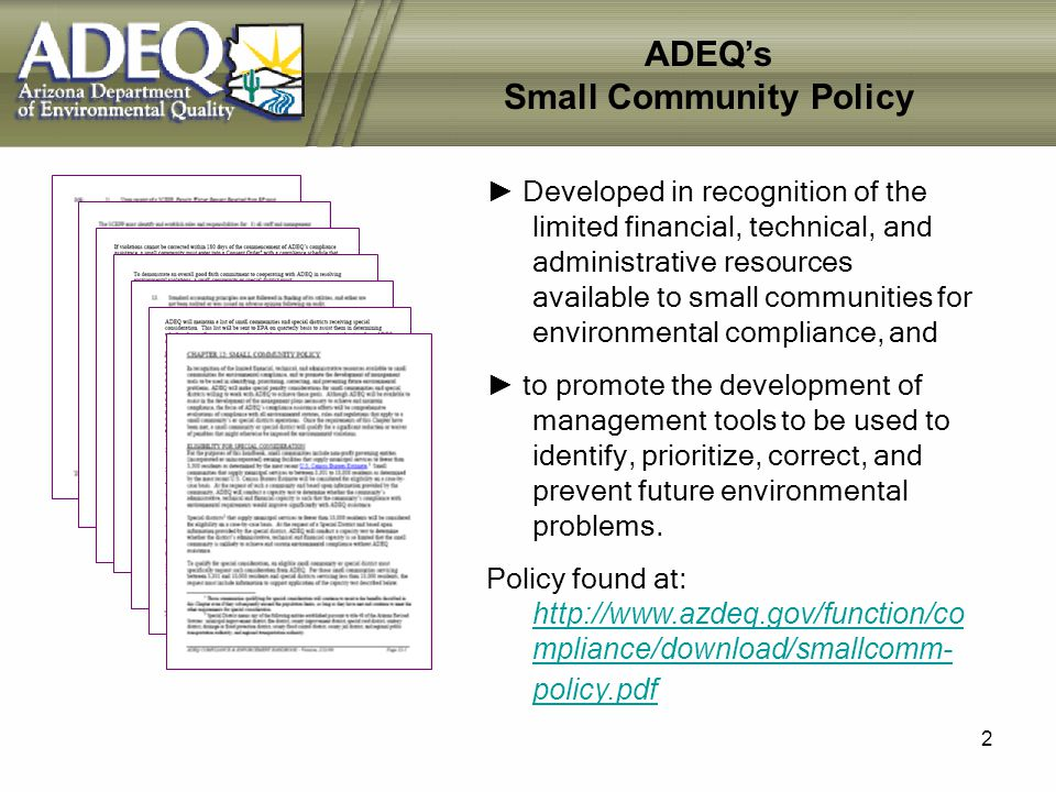 2 Developed in recognition of the limited financial, technical, and administrative resources available to small communities for environmental compliance, and to promote the development of management tools to be used to identify, prioritize, correct, and prevent future environmental problems.