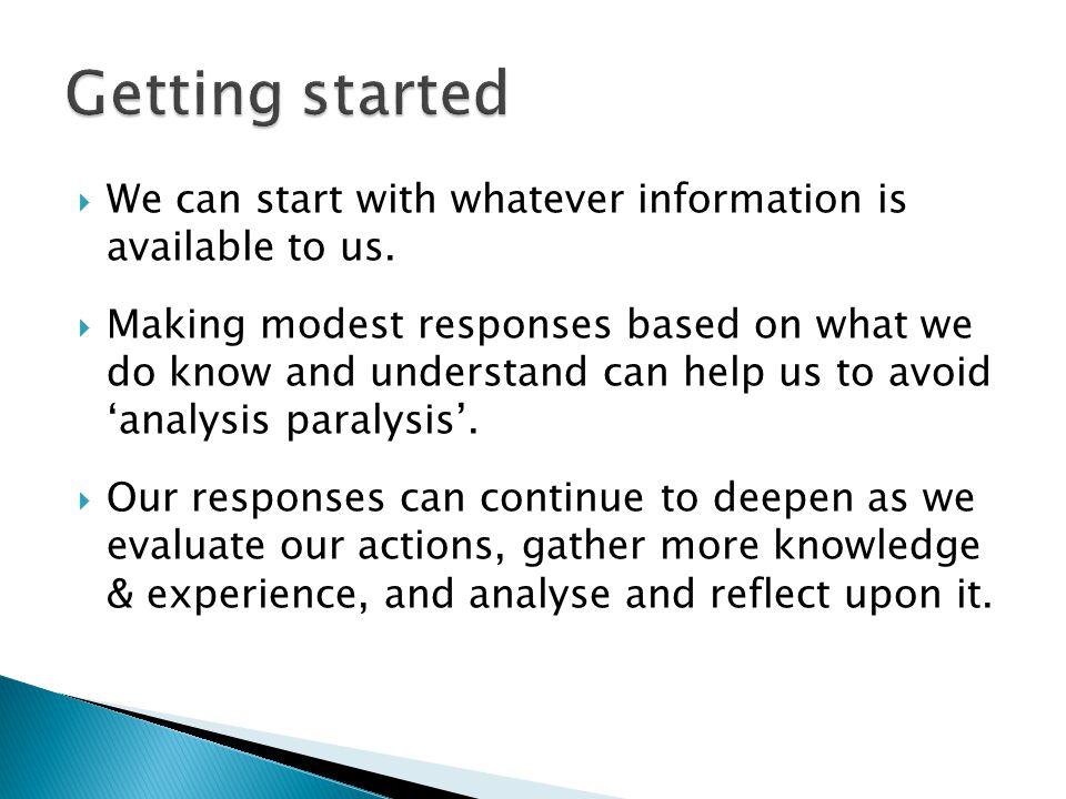 We can start with whatever information is available to us.
