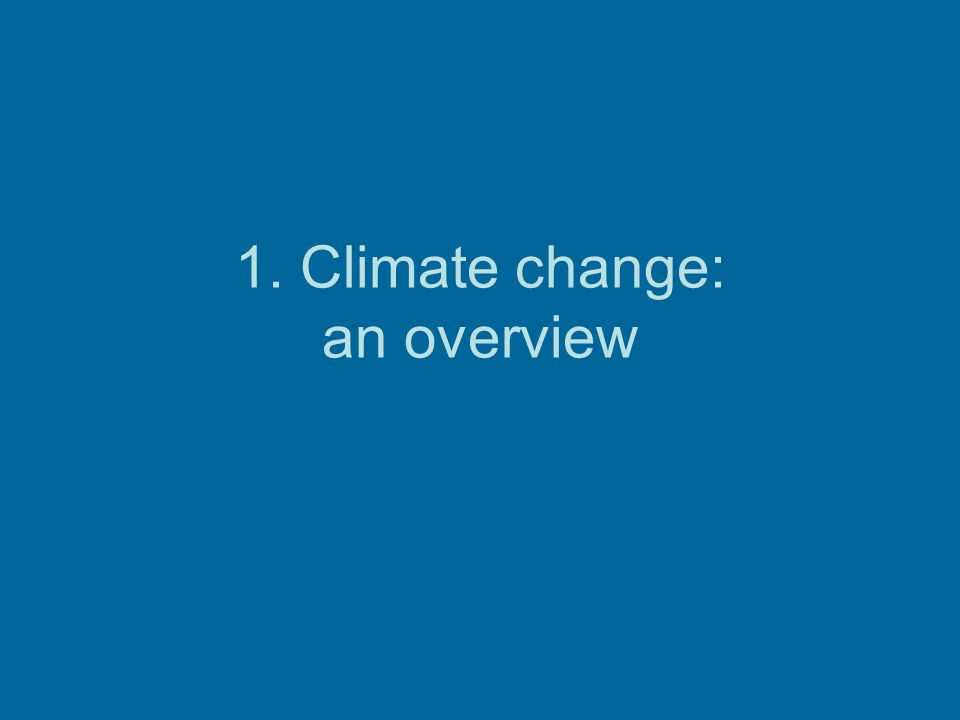 1. Climate change: an overview
