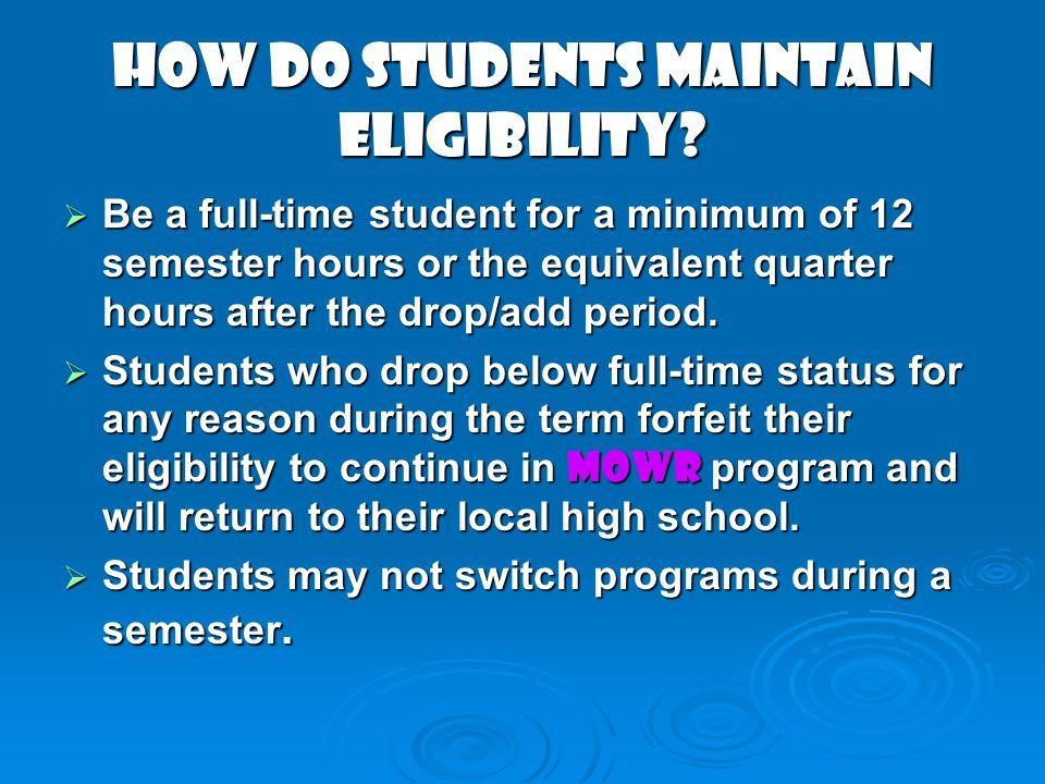 HOW DO STUDENTS MAINTAIN ELIGIBILITY.