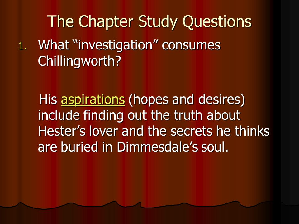 1.What investigation consumes Chillingworth.