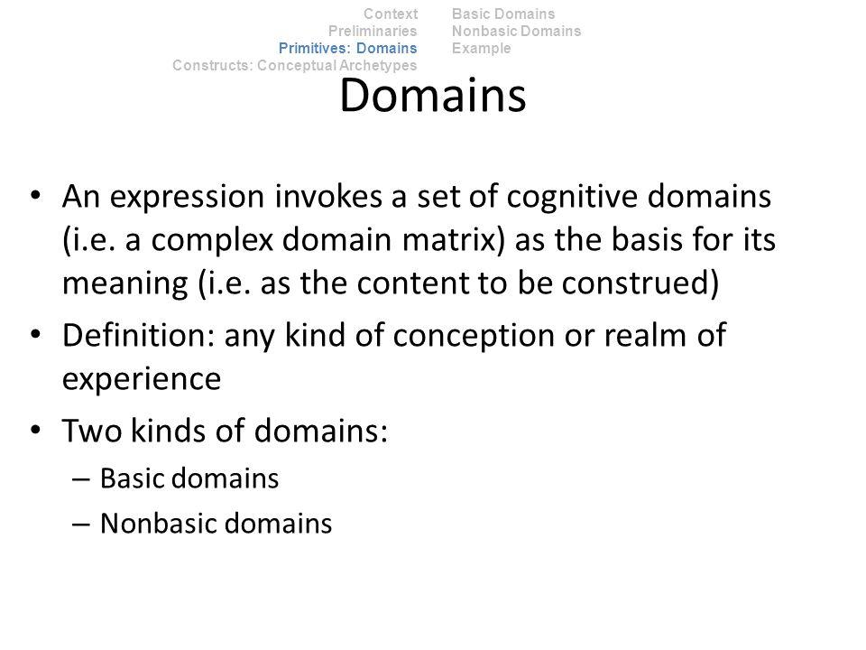 Domains An expression invokes a set of cognitive domains (i.e.