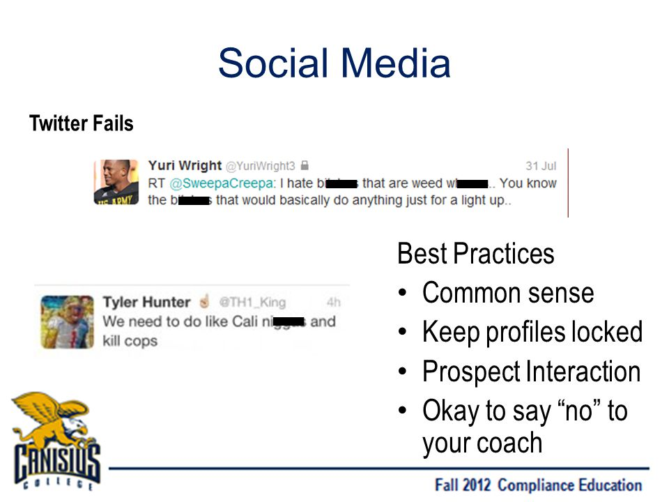 Social Media Best Practices Common sense Keep profiles locked Prospect Interaction Okay to say no to your coach Twitter Fails