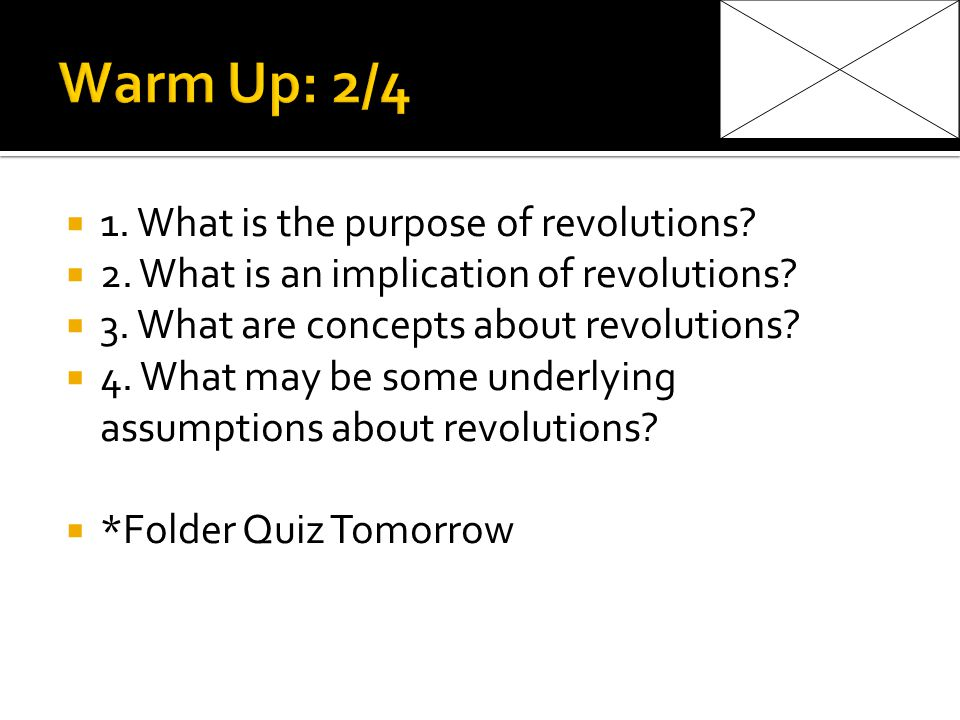 1. What is the purpose of revolutions. 2. What is an implication of revolutions.