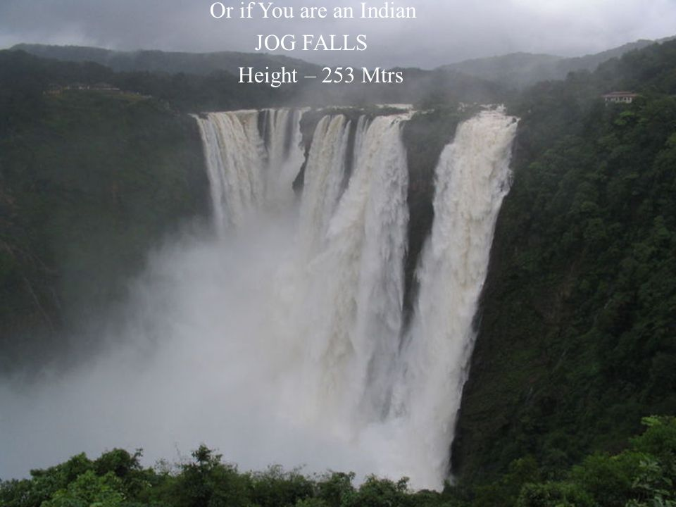 Or if You are an Indian JOG FALLS Height – 253 Mtrs