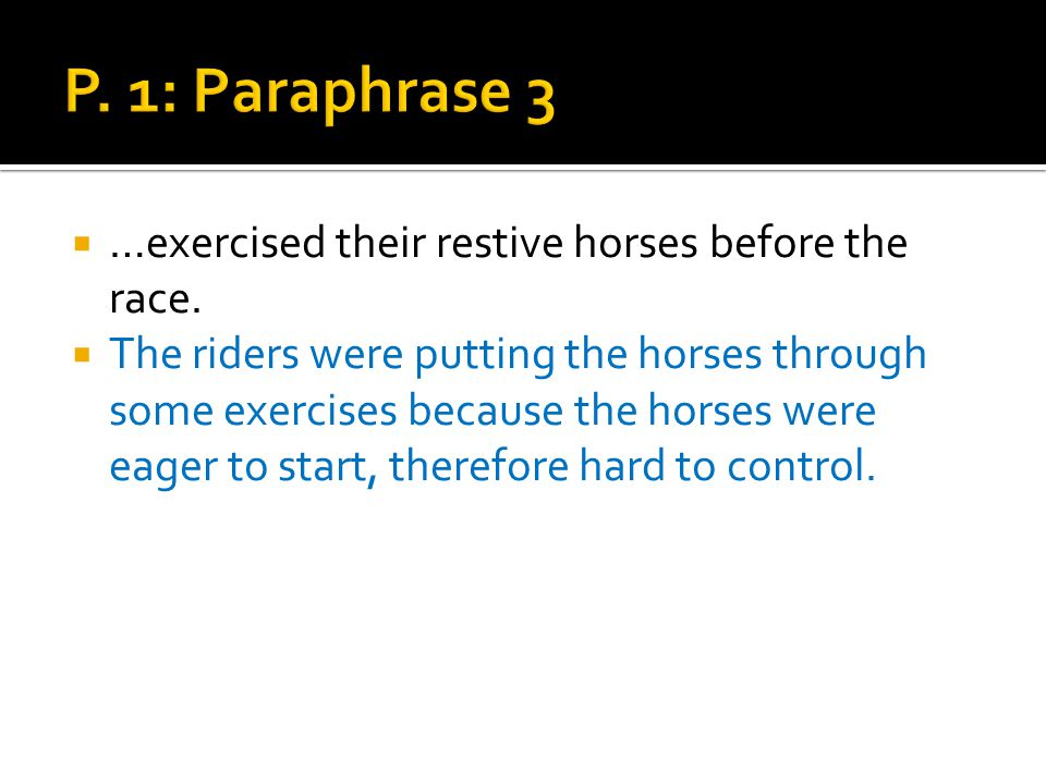 …exercised their restive horses before the race.