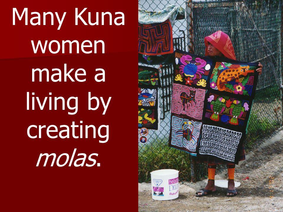 Many Kuna women make a living by creating molas.