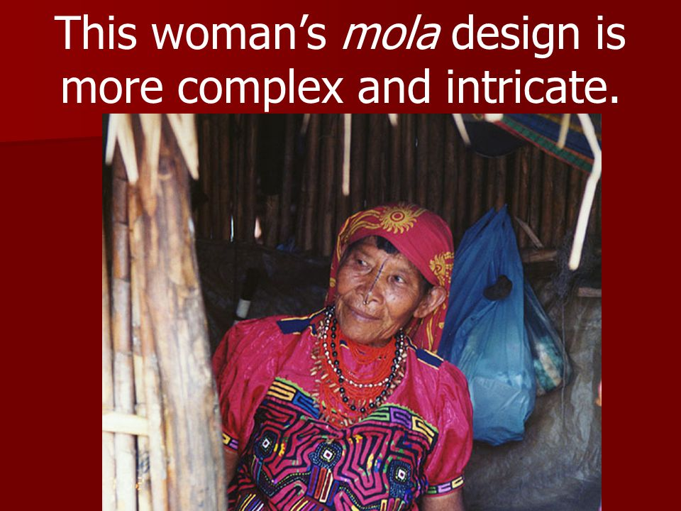 This womans mola design is more complex and intricate.