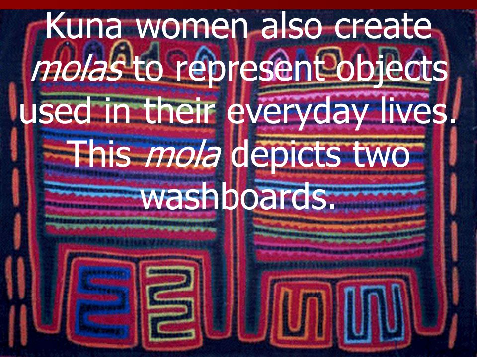 Kuna women also create molas to represent objects used in their everyday lives. This mola depicts two washboards.