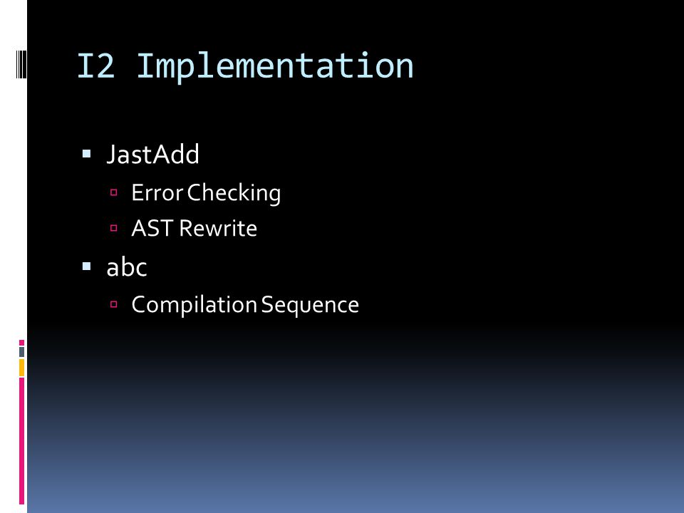 I2 Implementation JastAdd Error Checking AST Rewrite abc Compilation Sequence