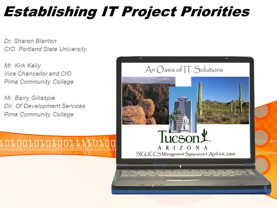 Establishing IT Project Priorities Agenda Introductions Issues, Observations A Tale of Two Institutions Pima PSU Demo Wrap Up, Discussion, Q&A