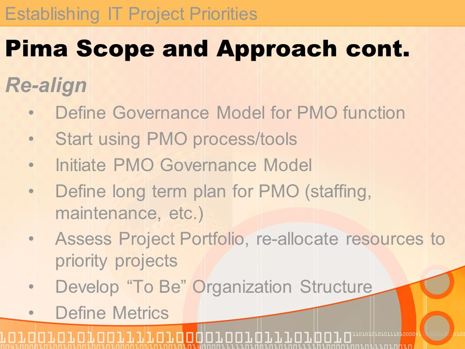 Establishing IT Project Priorities Pima Scope and Approach cont.