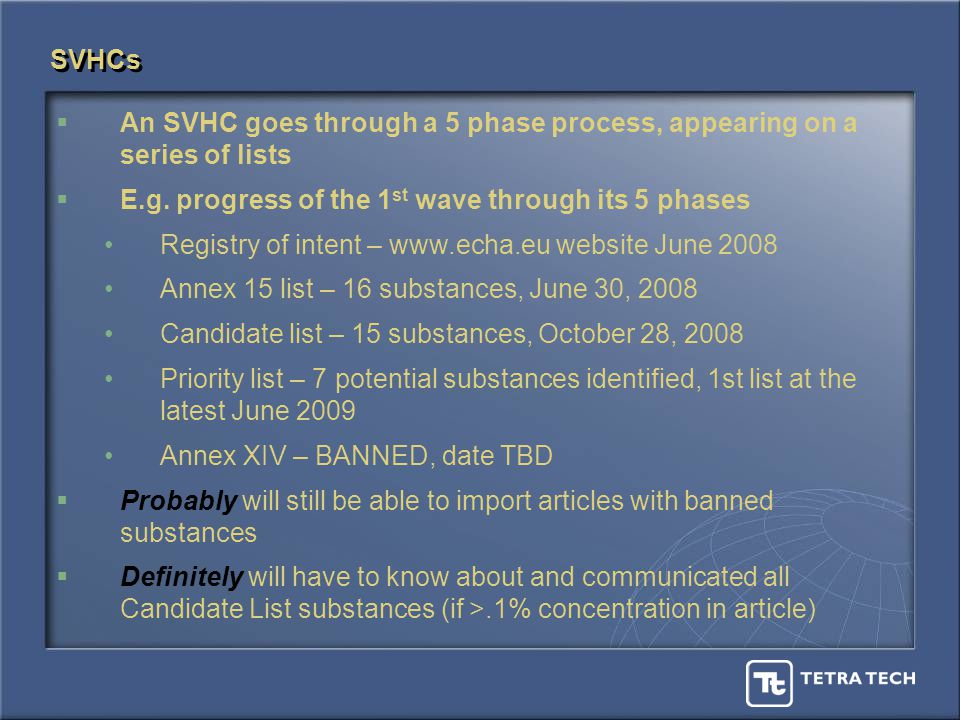 SVHCs An SVHC goes through a 5 phase process, appearing on a series of lists E.g.