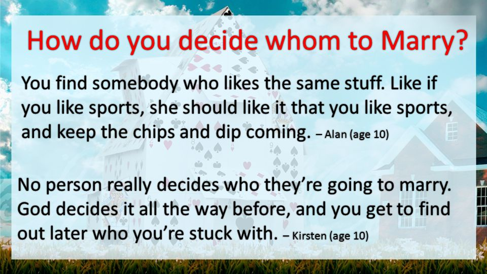 How do you decide whom to Marry How do you decide whom to Marry.