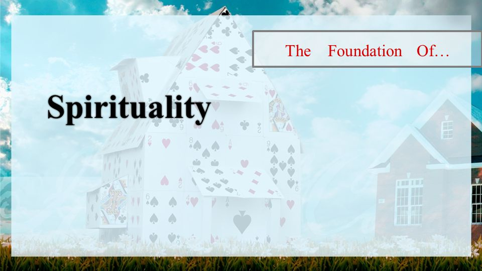 The Foundation Of… Spirituality