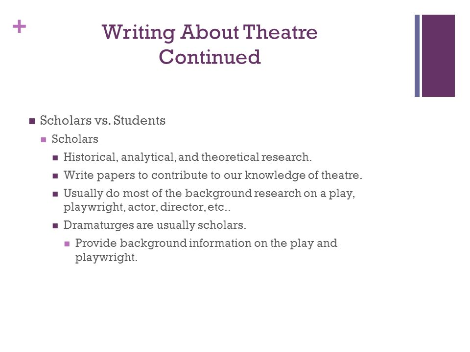+ Writing About Theatre Continued Scholars vs.