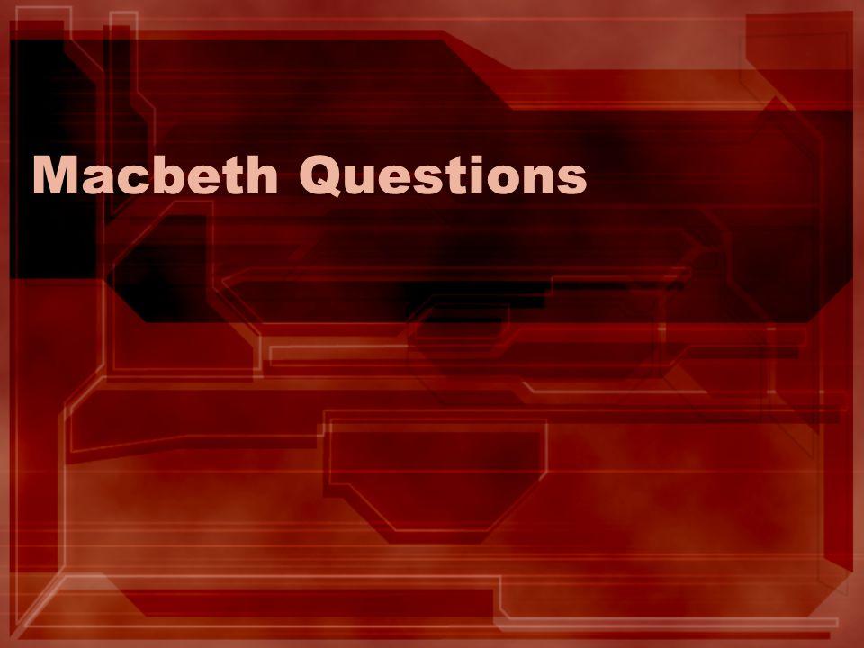 Macbeth Questions