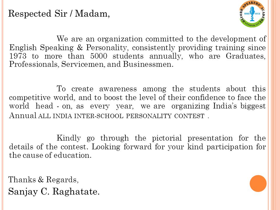 Respected Sir / Madam, We are an organization committed to the development of English Speaking & Personality, consistently providing training since 1973 to more than 5000 students annually, who are Graduates, Professionals, Servicemen, and Businessmen.