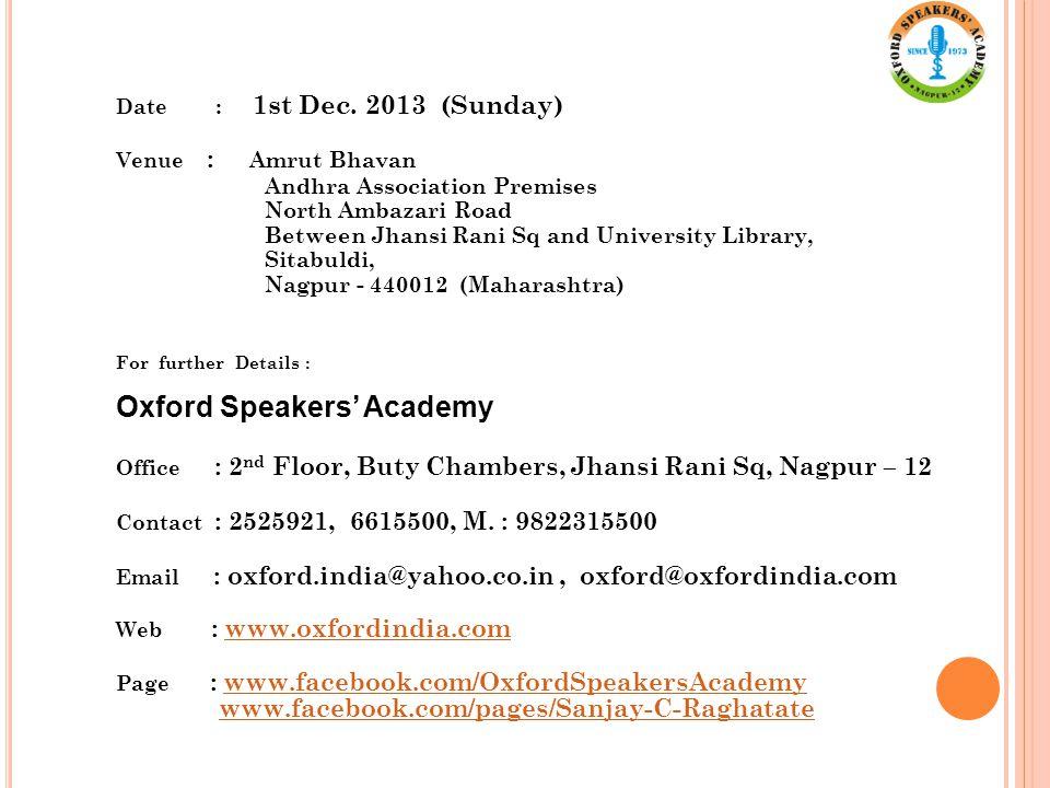 Date : 1st Dec. 2013 (Sunday) Venue : Amrut Bhavan Andhra Association Premises North Ambazari Road Between Jhansi Rani Sq and University Library, Sita