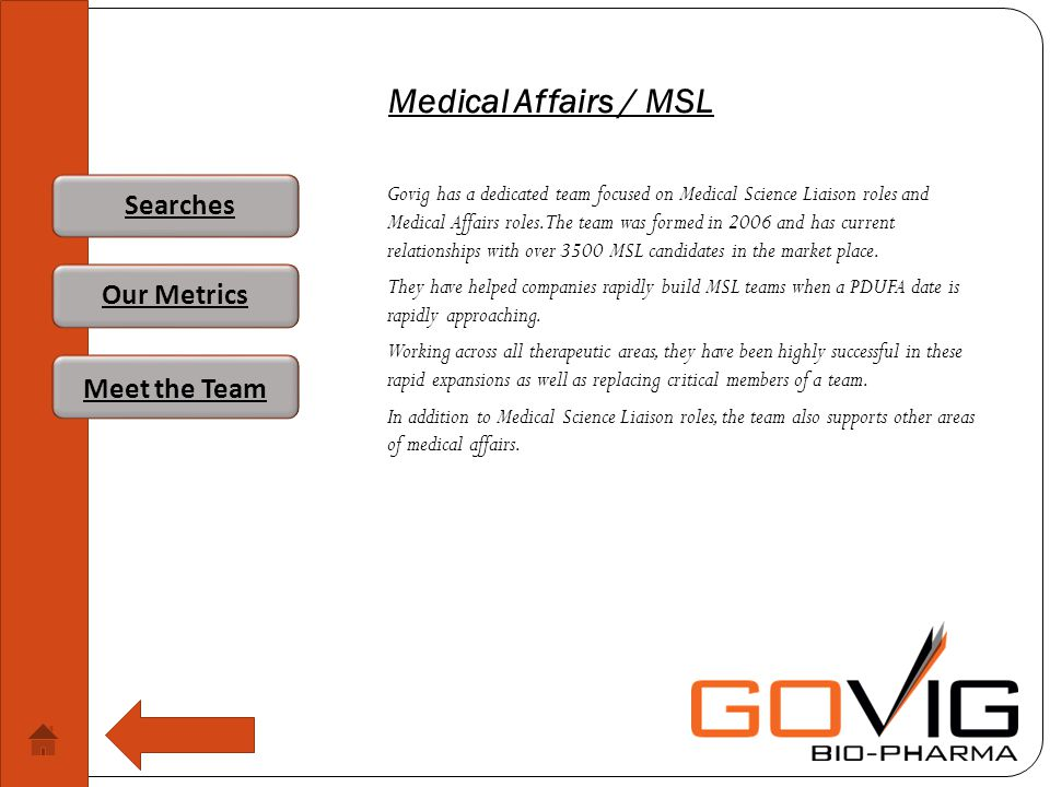 Medical Affairs / MSL Govig has a dedicated team focused on Medical Science Liaison roles and Medical Affairs roles.