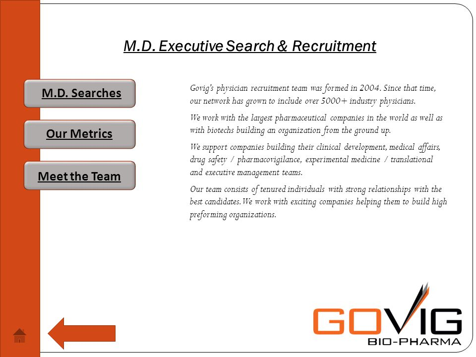 M.D. Executive Search & Recruitment Govigs physician recruitment team was formed in