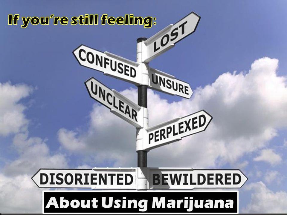 About Using Marijuana