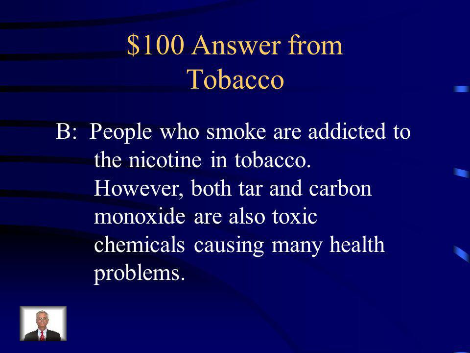 $100 Question from Tobacco Cigarette smokers are addicted to _______________.